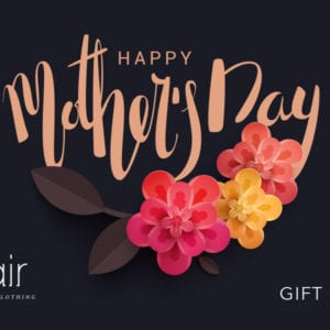 Flair Lifestyle Clothing - Happy Mothers Day